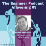 Engineer Podcast Michiel Cramwinkel
